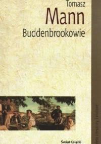 Tomasz Mann - Buddenbrookowie: Dzieje upadku rodziny