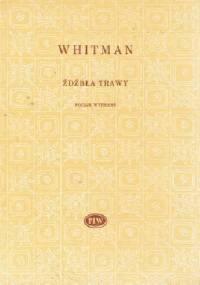 Walt Whitman - Źdźbła trawy