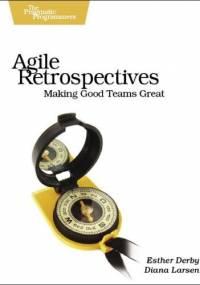 Esther Derby - Agile Retrospectives: Making Good Teams Great