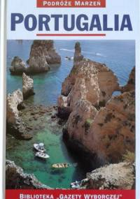 praca zbiorowa - Portugalia. Podróże marzeń