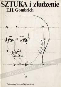 Ernst Hans Josef Gombrich - Sztuka i złudzenie. O psychologii przedstawienia obrazowego