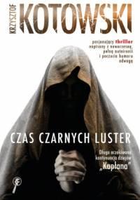 Krzysztof Kotowski - Czas czarnych luster