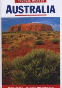 praca zbiorowa - Australia. Podróże marzeń