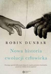 Robin Dunbar - Nowa historia ewolucji człowieka