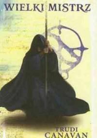 Trudi Canavan - Wielki Mistrz