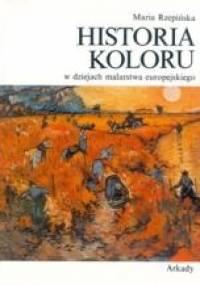 Maria Rzepińska - Historia koloru w dziejach malarstwa europejskiego