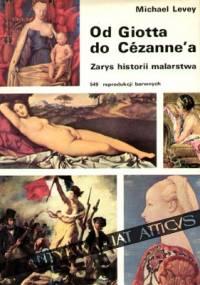 Michael Levey - Od Giotta do Cézanne'a. Zarys historii malarstwa zachodnioeuropejskiego