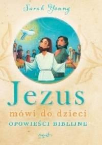 Sarah Young - Jezus mówi do dzieci. Opowieści biblijne
