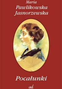 Maria Pawlikowska-Jasnorzewska - Pocałunki