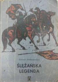 Kornelia Dobkiewiczowa - Ślężańska legenda: powieść historyczna dla młodzieży z czasów Kazimierza Odnowiciela