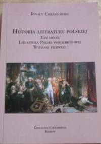 Ignacy Chrzanowski - Historia literatury polskiej, T.2:  Literatura Polski porozbiorowej