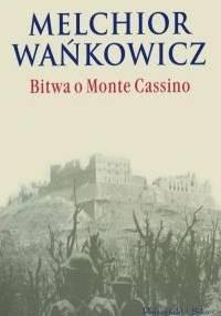 Melchior Wańkowicz - Bitwa o Monte Cassino