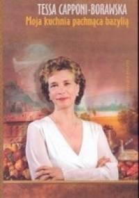 Tessa Capponi-Borawska - Moja kuchnia pachnąca bazylią