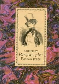 Charles Pierre Baudelaire - Paryski splin