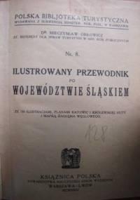 Mieczysław Orłowicz - Ilustrowany przewodnik po województwie śląskiem