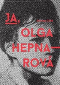 Roman Cílek - Ja, Olga Hepnarová