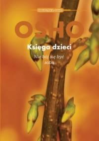 Osho - Księga dzieci. Nie bój się być sobą