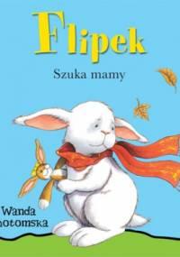 Wanda Chotomska - Flipek szuka mamy