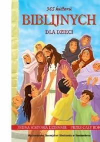 Joy Melissa Jensen - 365 historii biblijnych dla dzieci