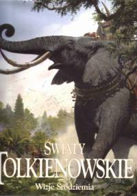John Ronald Reuel Tolkien - Światy Tolkienowskie. Wizje Śródziemia