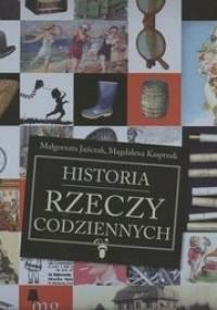 Małgorzata Jańczak - Historia rzeczy codziennych