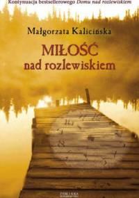 Małgorzata Kalicińska - Miłość nad rozlewiskiem