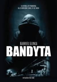 Gabriel Glinka - Bandyta