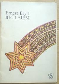 Ernest Bryll - Betlejem