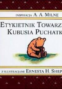 Alan Alexander Milne - Etykietnik Towarzyski Kubusia Puchatka