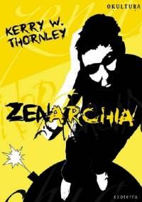Kerry Wendell Thornley - Zenarchia