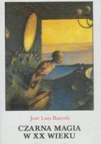 José Luis Barceló - Czarna magia w XX wieku