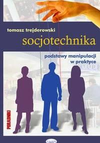 Tomasz Trejderowski - Socjotechnika, podstawy manipulacji w praktyce