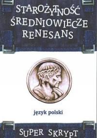 Jolanta Drewnowska - Starożytność. Średniowiecze. Renesans