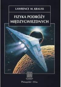 Lawrence M. Krauss - Fizyka podróży międzygwiezdnych. Wędrówka po świecie Star Trek