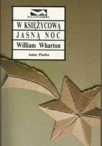 William Wharton - W księżycową jasną noc