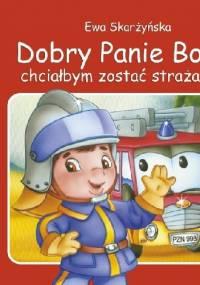 Ewa Skarżyńska - Dobry Panie Boże, chciałbym zostać strażakiem