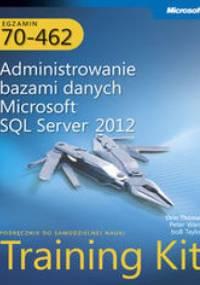 Thomas Orin - Egzamin 70-462: Administrowanie bazami danych Microsoft SQL Server 2012. Training Kit