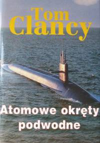 Tom Clancy - Atomowe okręty podwodne