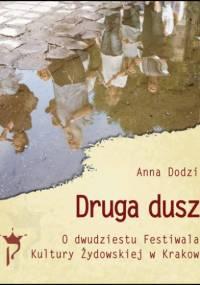 Anna Dodziuk - Druga dusza O dwudziestu Festiwalach Kultury Żydowskiej w Krakowie