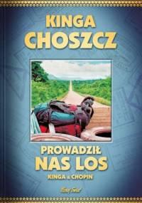 Kinga Choszcz - Prowadził nas los