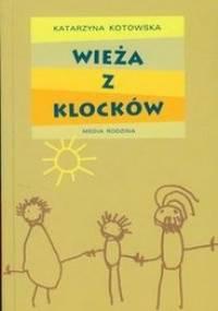 Katarzyna Kotowska - Wieża z klocków