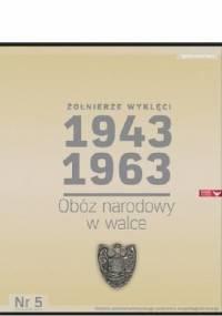 Kazimierz Krajewski - Żołnierze Wyklęci 1943-1963, Nr 5 - Obóz narodowy w walce