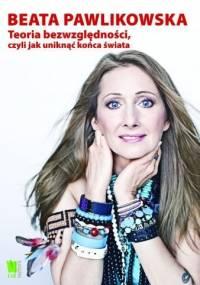 Beata Pawlikowska - Teoria bezwzględności
