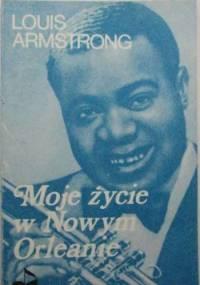 Louis Armstrong - Moje życie w Nowym Orleanie