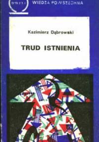 Kazimierz Dąbrowski - Trud istnienia