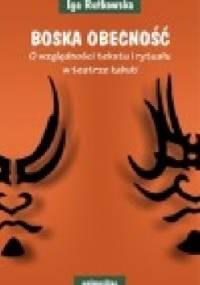 Iga Rutkowska - Boska obecność. O względności tekstu i rytuału w teatrze kabuki