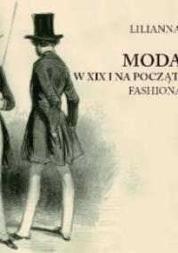 Lilianna Nalewajska - Moda męska w XIX i na początku XX wieku. Fashionable, dandys, elegant