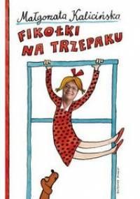 Małgorzata Kalicińska - Fikołki na trzepaku. Wspominki z podwórka i nie tylko