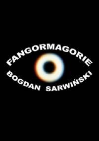 Bogdan Sarwiński - Fangormagorie