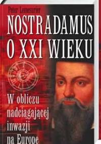 Peter Lemesurier - Nostradamus o XXI wieku